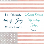 Last Minute 4th of July Must Have's Decor Amor Favs