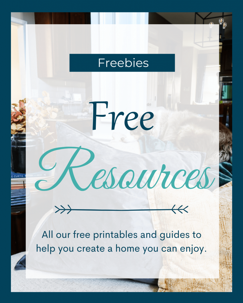 All our free printables and guides to help you create a home you can enjoy