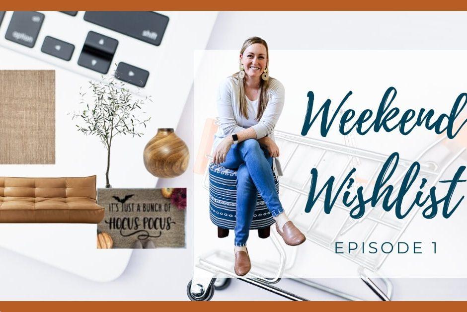 weekend wishlist 1