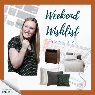 The Weekend Wishlist | Episode 2